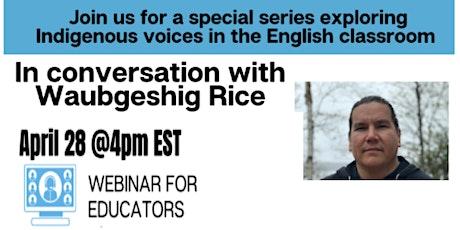 In Conversation with Waubgeshig Rice - Educator Webinar tickets