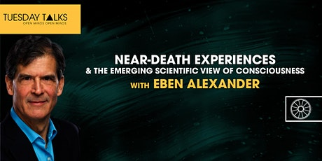 NDEs & The Emerging Scientific View of Consciousness | Dr Eben Alexander tickets