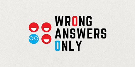 Wrong Answers Only (April) entradas