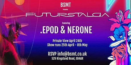 BSMT presents Futurstalgia, a duo show with .EPOD and NERONE. tickets