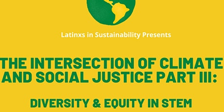 Intersection of Climate & Social Justice  Part 3:Diversity & Equity in STEM tickets