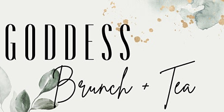 Goddess Brunch & Tea tickets