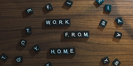 Top Ten Tips for Making Remote Work Actually Work Right Now tickets