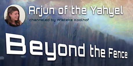 Beyond the Fence - Channeling ARJUN of the YahYel tickets
