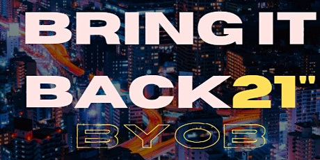 Bring It Back BYOB  (Covid Safe) tickets