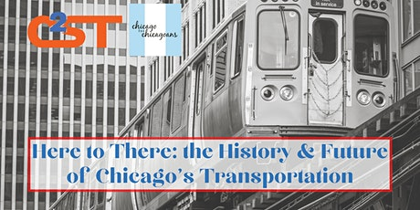 Here to There: The History & Future of Chicago's Transportation tickets