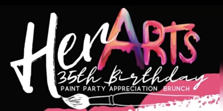 Her Art's 35th Birthday Appreciation Brunch tickets