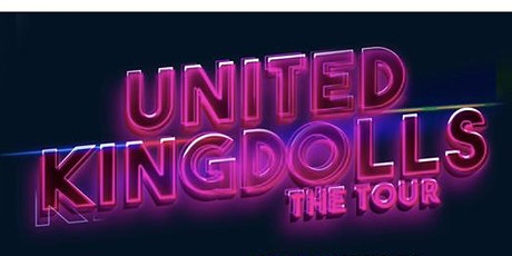 Klub Kids Torquay Presents: THE UNITED KINGDOLLS - The Tour  (+14) tickets