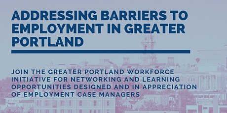 Addressing Barriers to Employment in Greater Portland tickets