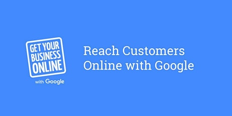 Reach Customers Online with Google, Queens, 5/25/2021 tickets
