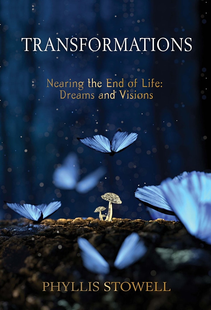 TRANSFORMATIONS:  Nearing the End of Life:  Dreams and Visions image