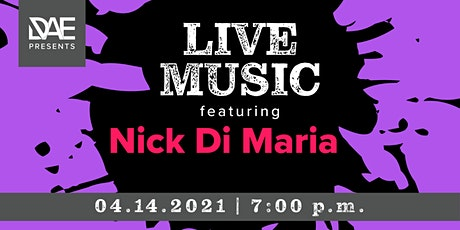 DAE Presents: Live Music featuring Nick Di Maria tickets
