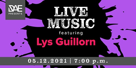 DAE Presents: Live Music featuring Lys Guillorn tickets