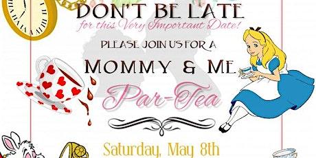 Mommy & Me Par-Tea tickets