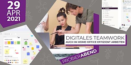 Probierabend -  Digitales Teamwork: Auch im Home-Office effizient arbeiten Tickets