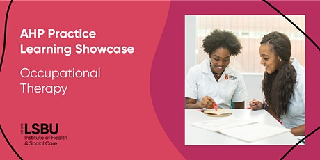 AHP Practice Learning Showcase - Occupational Therapy at LSBU tickets