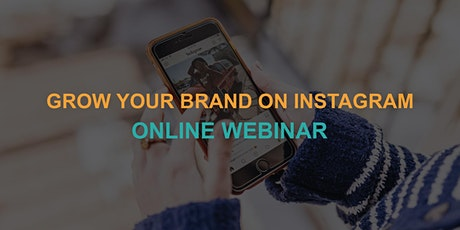 Grow Your Brand on Instagram: Online Webinar tickets