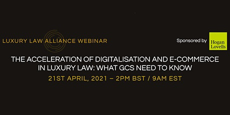 The acceleration of digitalisation and ecommerce: what luxury GCs must know tickets