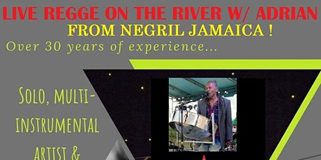 FREE ~ REGGAE BY THE RIVERSIDE SHOW - OUTDOOR EVENT ! tickets