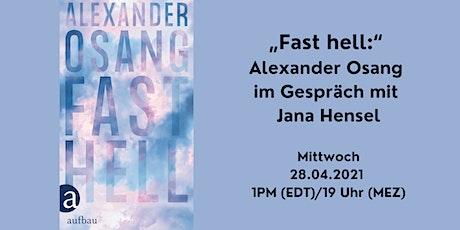 """Fast hell:"" Alexander Osang im Gespräch mit Jana Hensel Tickets"