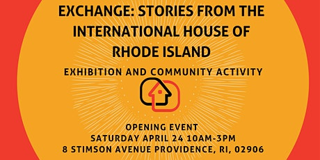 """Exchange: Stories From the International House of Rhode Island"" Opening tickets"