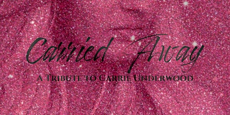 Carrie Underwood Tribute: Carried Away at Legacy Hall tickets