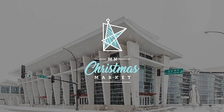 MN Christmas Market 2021 at Mayo Civic Center (Rochester) tickets