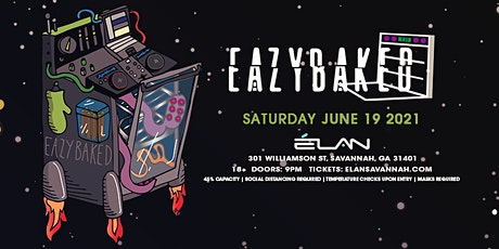 EazyBaked at Elan Savannah (Sat, Jun 19th) tickets