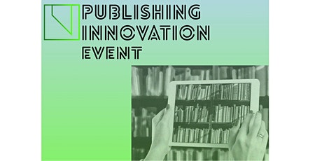 Publishing Innovation Event  (free) tickets