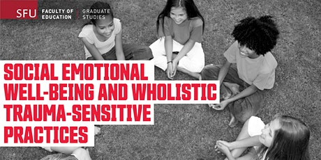 Social Emotional Well-being and Wholistic Trauma-sensitive Practices tickets
