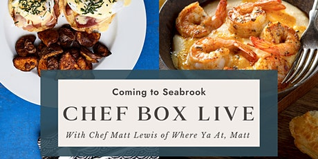 Chef Box Live Comes to Seabrook tickets