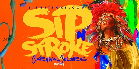 Sip 'N Stroke |12pm - 3pm| Carnival Colours | Sip and Paint Party tickets