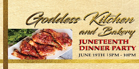 Goddess Kitchen & Bakery: Juneteenth Dinner Party tickets