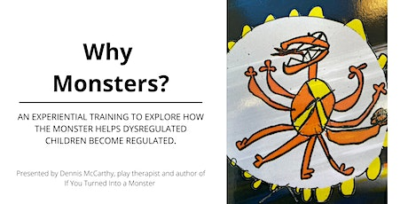Why Monsters? How the monster helps dysregulated children become regulated tickets