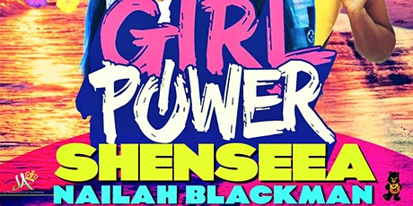GIRL POWER ( Shenseea & Nailah Blackman) tickets