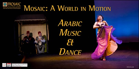 Mosaic: A World in Motion -- Arabic Music and Dance tickets
