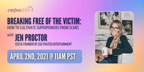 BREAKING FREE OF THE VICTIM: How to Cultivate Superpowers from Scars tickets