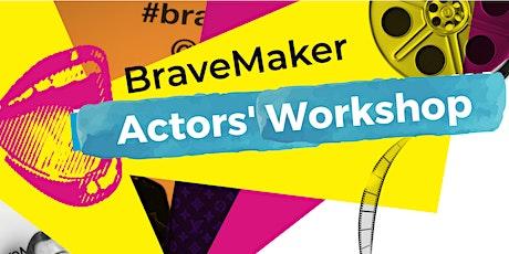 BraveMaker Actors' workshop tickets