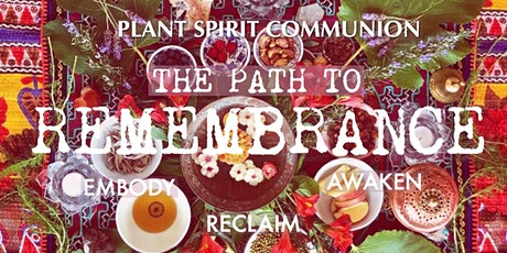 Plant Spirit Communion-The Path to Remembrance tickets