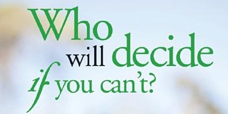 Advance Care Planning Workshop --Who Will Speak For You...If You Can't? tickets
