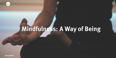 Mindfulness: A Way of Being tickets