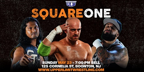 Upper Limit Wrestling - Square One tickets