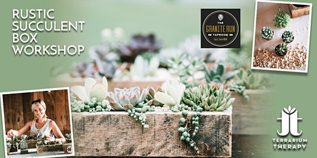 In-Person Rustic Succulent Box Workshop at Granite Run Taproom tickets