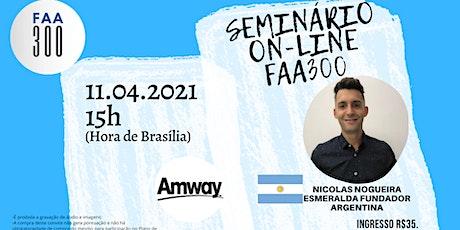 SEMINÁRIO EMPRESARIAL AMWAY - EQUIPE FAA300 tickets