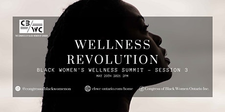 Wellness Revolution: Black Women's Wellness Summit - Session 3/3 tickets