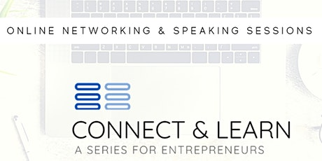 Connect & Learn - A Series for Entrepreneurs tickets