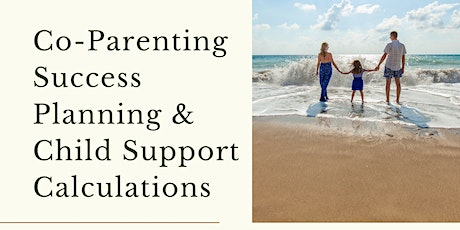 Co-Parenting Success Planning (including Child Support Calculations!) tickets