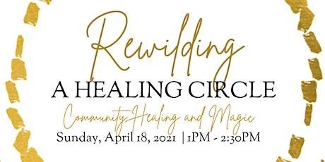 Rewilding: A Healing Circle - Reiki & Theta for Abundance tickets