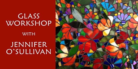 Glass Fusing Workshop - with Jennifer O'Sullivan tickets
