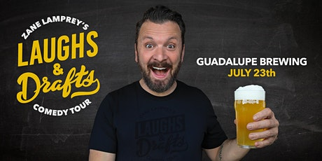 GUADALUPE BREWING •  Zane Lamprey's  Laughs & Drafts  • New Braunfels, TX tickets